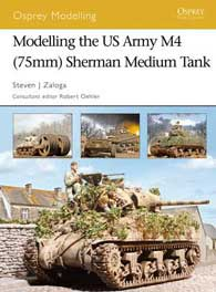 Modelling Us Army M4 Sherman, Osprey Publishing Item Number OSPMOD35