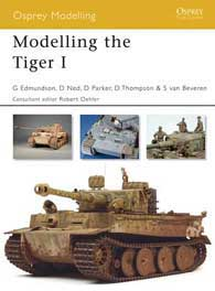 Modelling The Tiger I, Osprey Publishing Item Number OSPMOD37