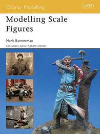 Modelling Scale Figures, Osprey Publishing Item Number OSPMOD42