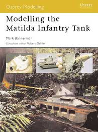 Modelling The Matilda Inf Tank, Osprey Publishing Item Number OSPMOD5