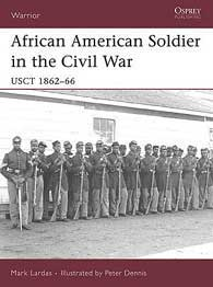 African American Soldier in the Civil War, Osprey Publishing Item Number OSPWAR114