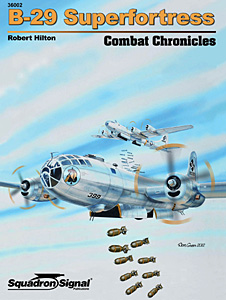 B-29 Superfortress Combat Chronicles, Squadron Signal Publications Item Number SS36002