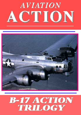 Aviation Action, B-17 Action Trilogy, Non-Fiction Video Aviation DVDs Item Number DV523