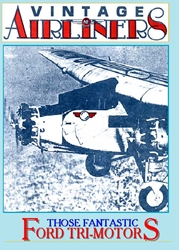 Vintage Airliners, Those Fantastic Ford Tri-Motors, Non-Fiction Video Aviation DVDs Item Number DV590