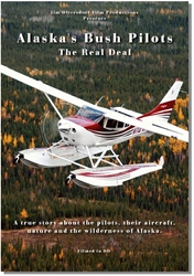 "Alaskas Bush Pilots ""The Real Deal"" (DVD), Jim Oltersdorf Film Productions Item Number JOF001"