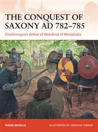 The Conquest of Saxony AD 782-785, Osprey Publishing Item Number OSPCAM271