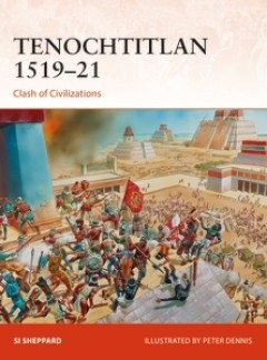 Tenochtitlan 1519-21, Osprey Publishing Item Number OSPCAM321