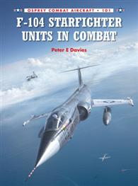 F-104 Starfighter Units Combat, Osprey Publishing Item Number OSPCOM101