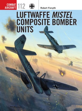 Luftwaffe Mistel Comp Bomber U, Osprey Publishing Item Number OSPCOM112