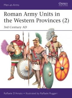 Roman Army Units in Wstrn Prov by Osprey Publishing item number: OSPMAA527